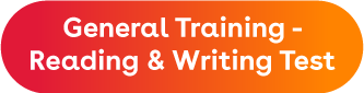 Computer-delivered General Training Reading Writing Practice Tests